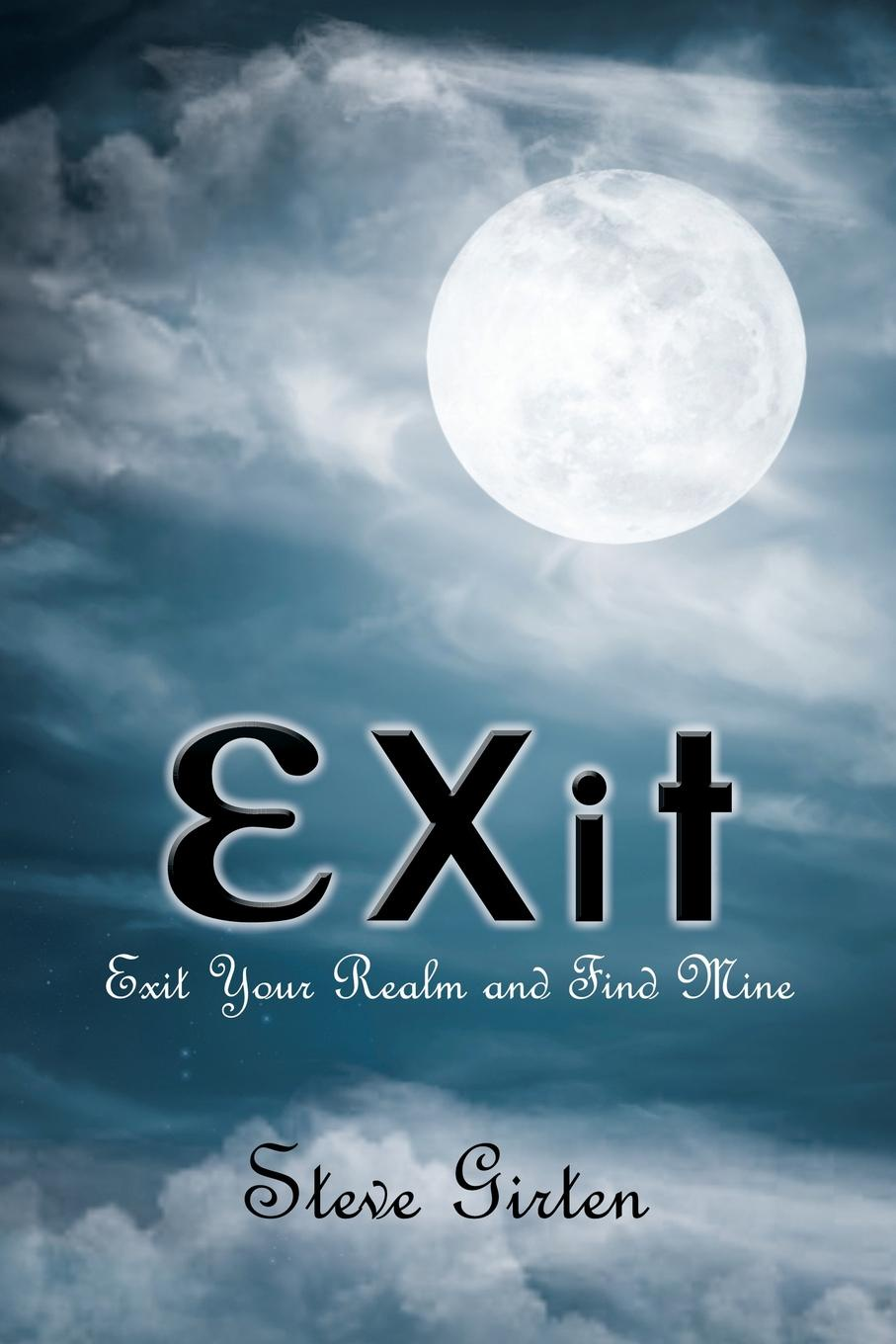 Steve Girten Exit. Exit Your Realm and Find Mine exit футбольные ворота exit панна 150х60х60 см