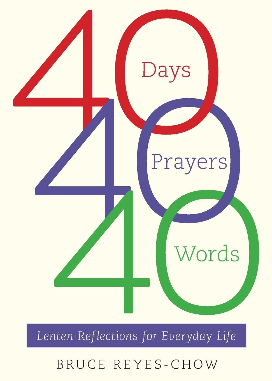 Bruce Reyes-Chow 40 Days, Prayers, Words