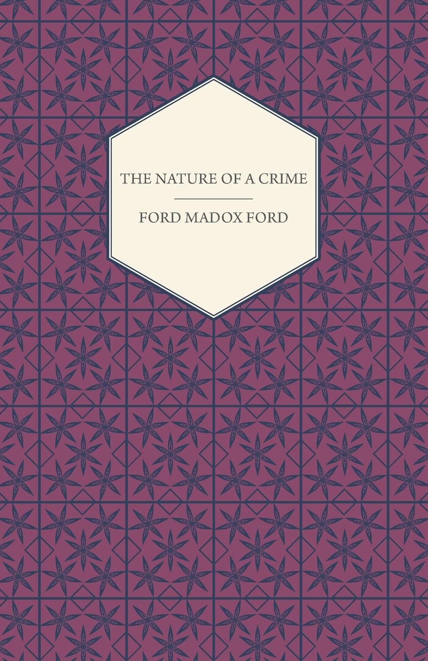 Фото - Ford Madox Ford The Nature of a Crime tooth of crime