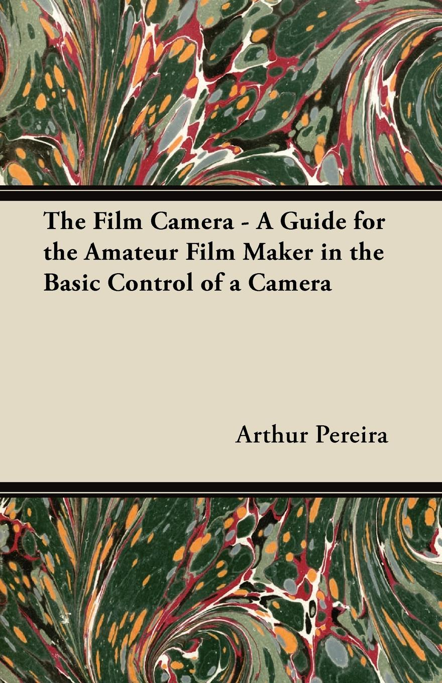 Arthur Pereira The Film Camera - A Guide for the Amateur Film Maker in the Basic Control of a Camera paper crafts a maker