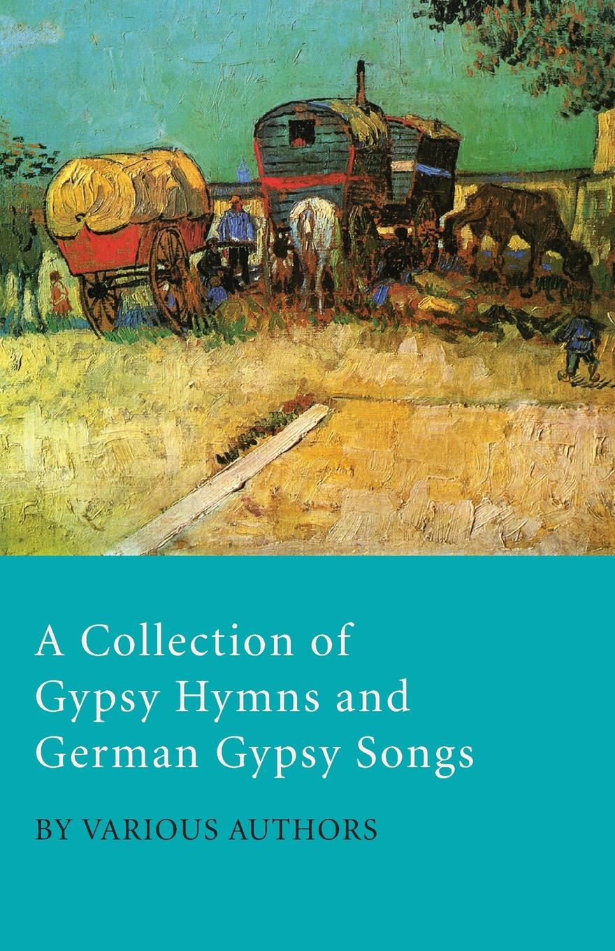 Various A Collection of Gypsy Hymns and German Gypsy Songs c nielsen hymns and sacred songs