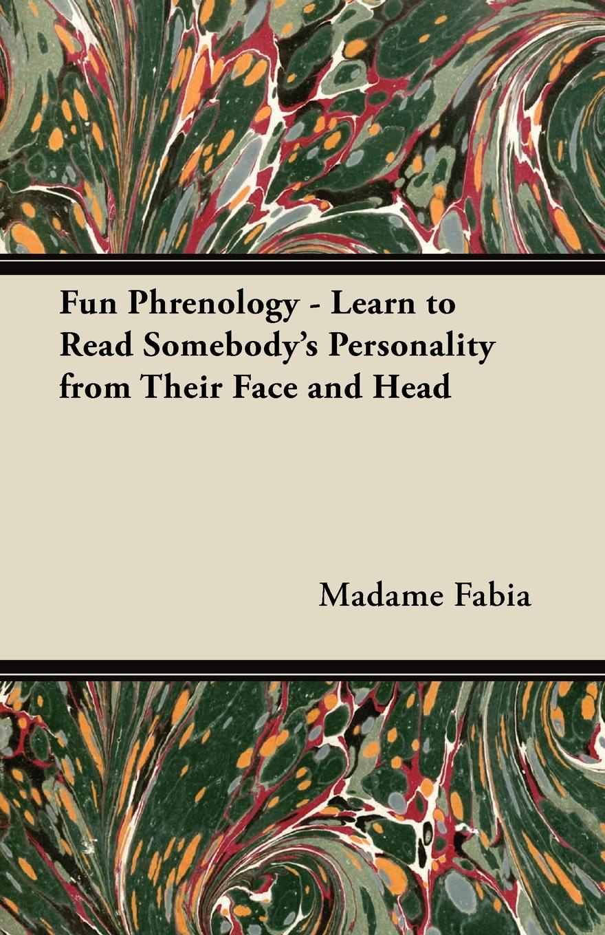 Madame Fabia Fun Phrenology - Learn to Read Somebodys Personality from Their Face and Head