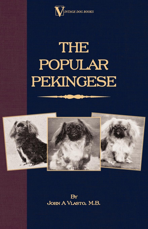 Фото - John A. Vlasto The Popular Pekingese ( a Vintage Dog Books Breed Classic) the new breed
