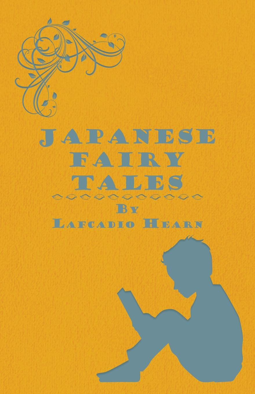 Lafcadio Hearn Japanese Fairy Tales selected fairy tales