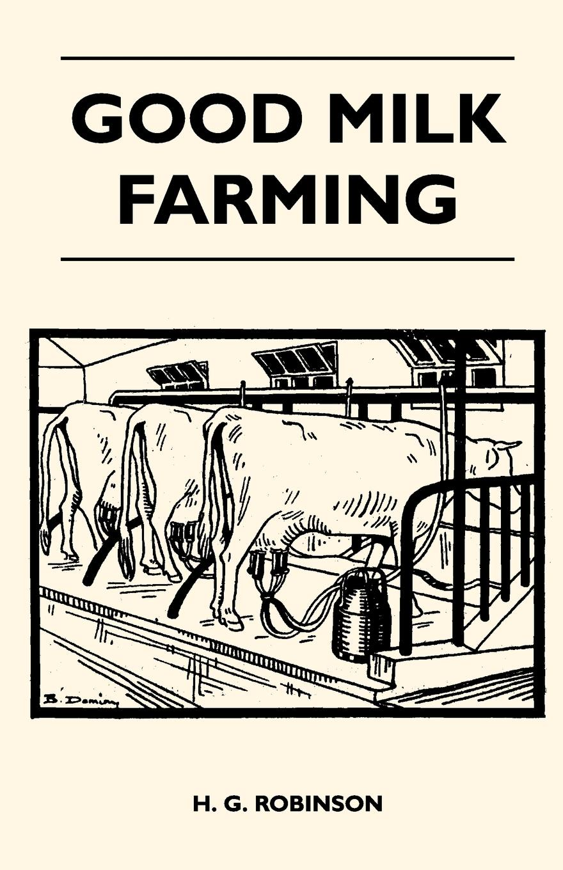 H. G. Robinson Good Milk Farming milk