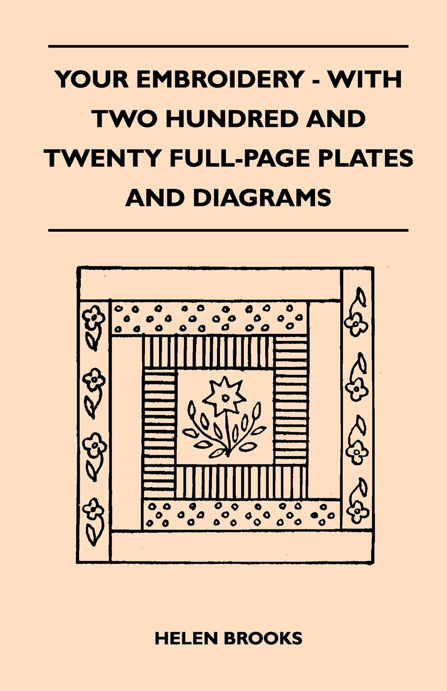 Helen Brooks Your Embroidery - With Two Hundred And Twenty Full-Page Plates And Diagrams sitemap 2 xml page 2 page 2 page 9 page 10