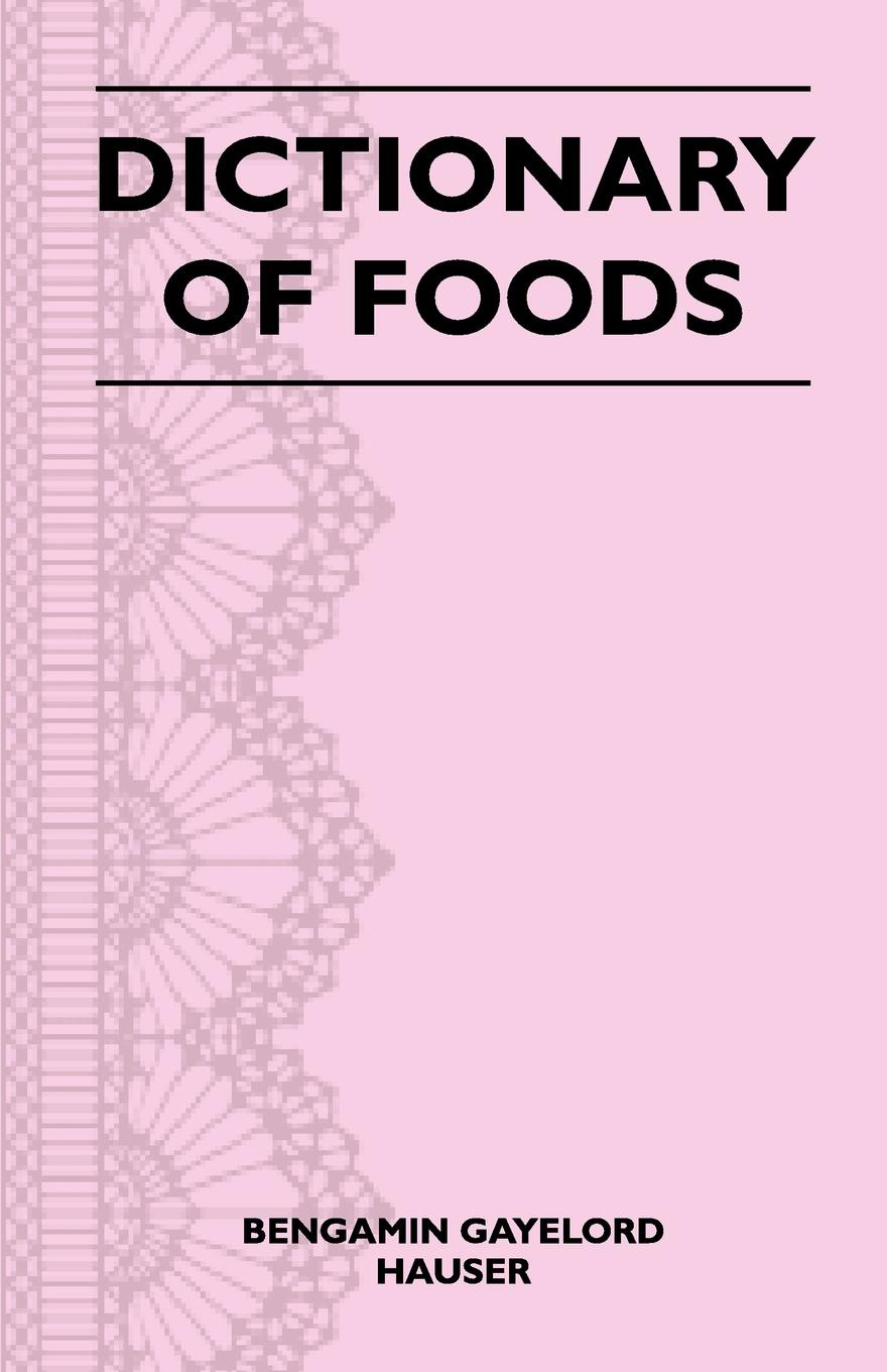 Bengamin Gayelord Hauser Dictionary of Foods