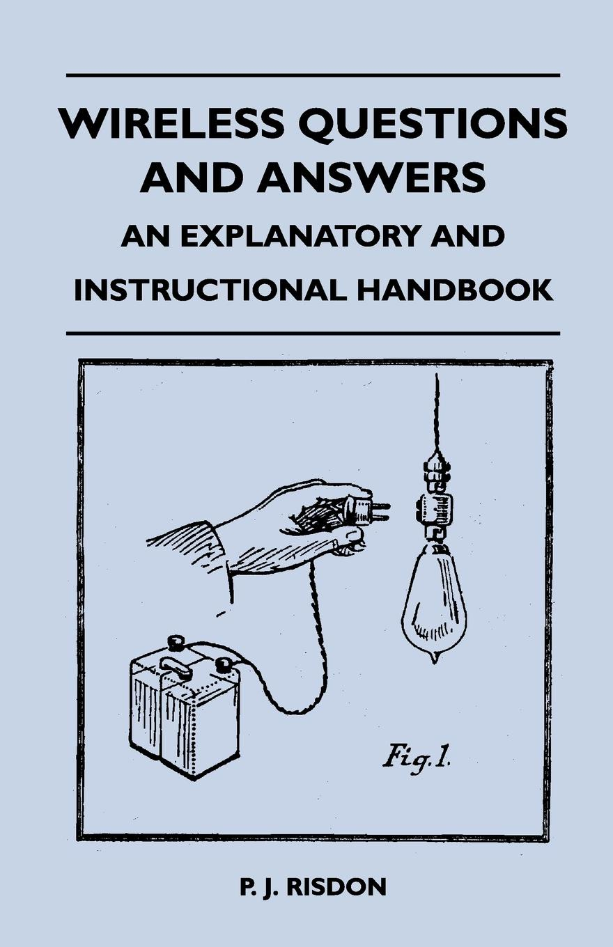 P. J. Risdon Wireless Questions and Answers - An Explanatory and Instructional Handbook games questions and answers lev a2 b1