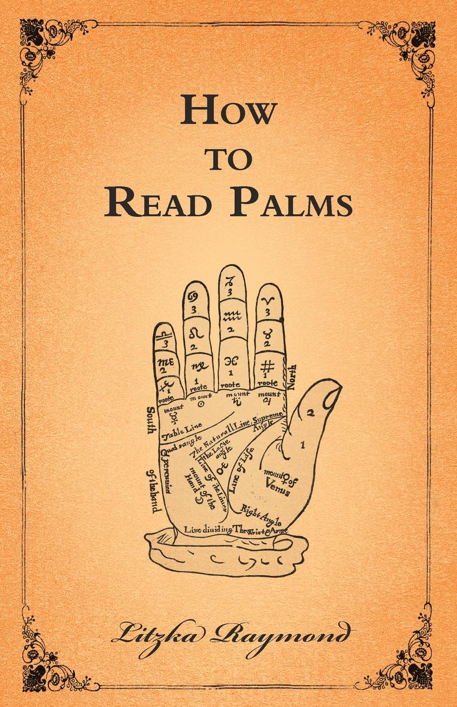 Litzka Raymond How to Read Palms