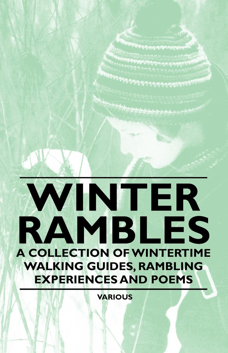 Various Winter Rambles - A Collection of Wintertime Walking Guides, Rambling Experiences and Poems