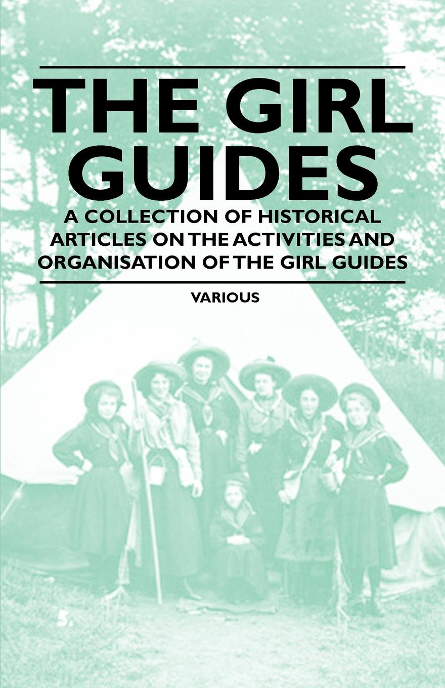 Various The Girl Guides - A Collection of Historical Articles on the Activities and Organisation of the Girl Guides insight guides scotland