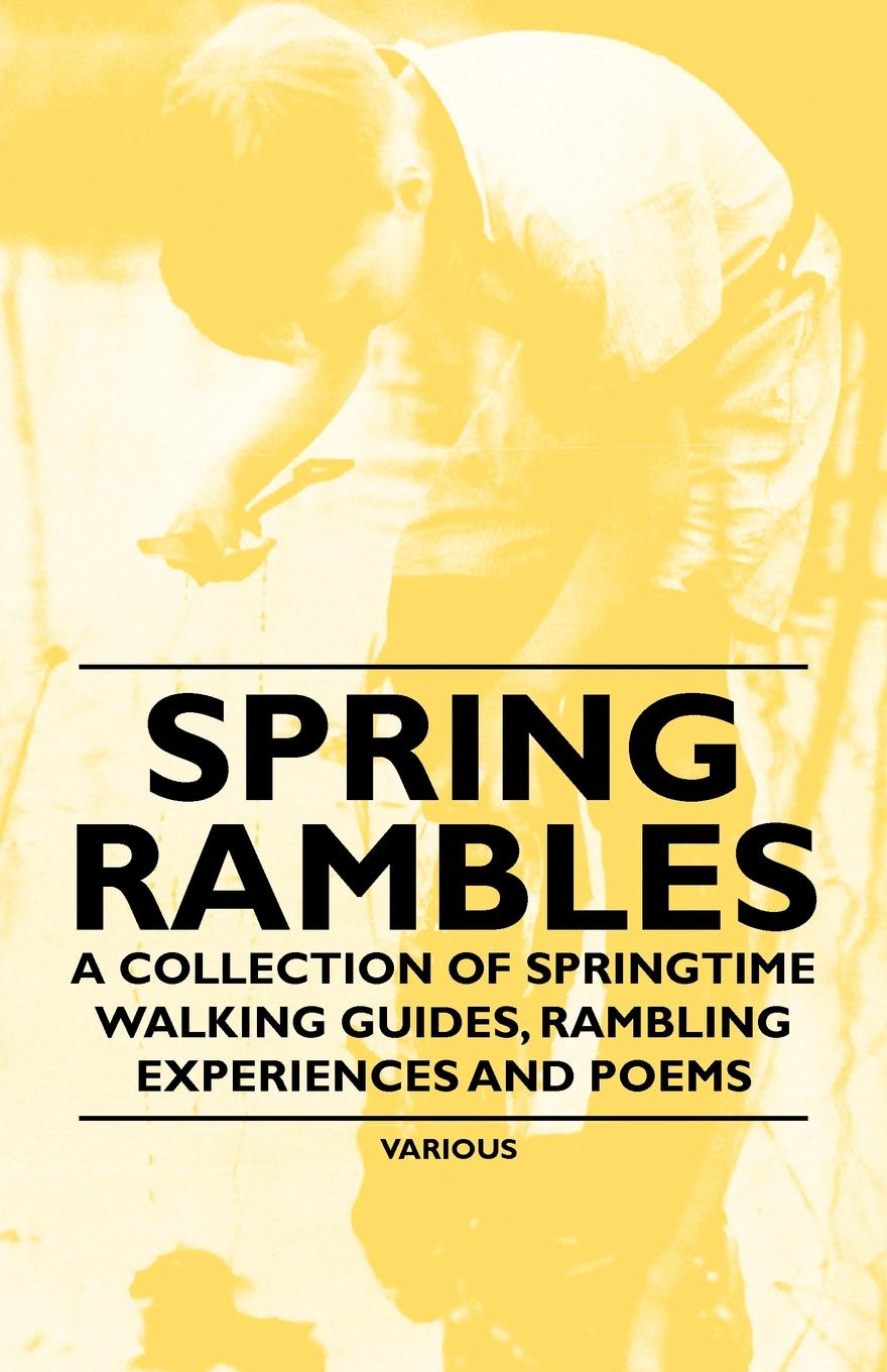 Various Spring Rambles - A Collection of Springtime Walking Guides, Rambling Experiences and Poems