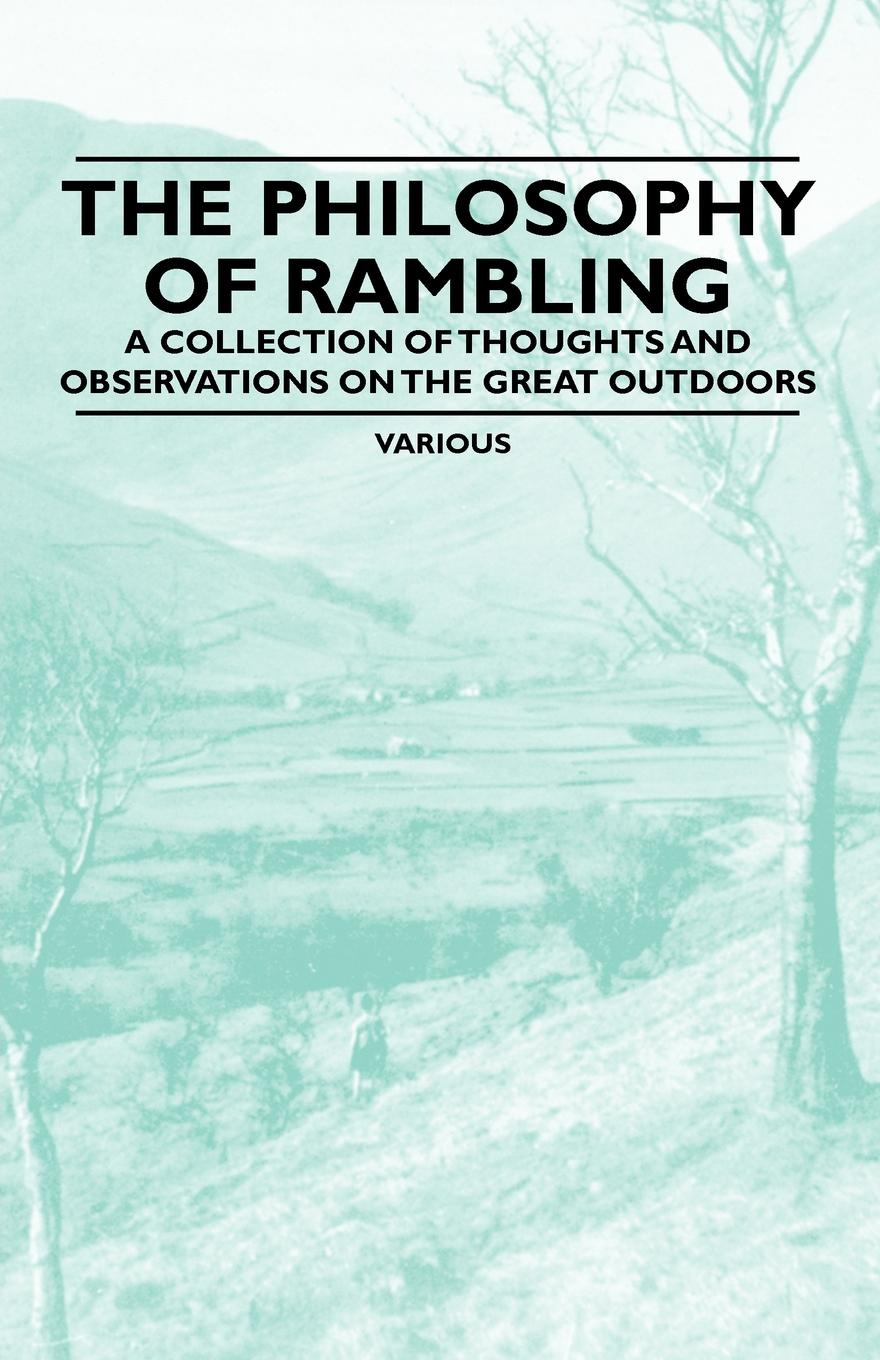 Various The Philosophy of Rambling - A Collection Thoughts and Observations on the Great Outdoors