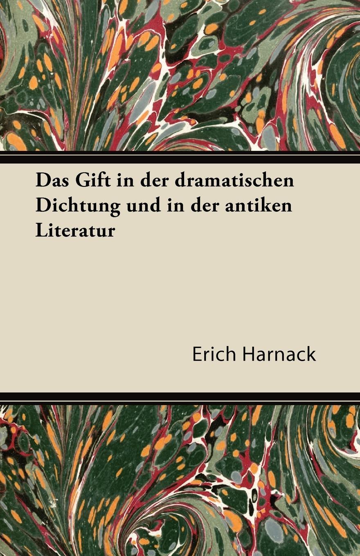 Erich Harnack Das Gift in Der Dramatischen Dichtung Und in Der Antiken Literatur bruno golz pfalzgrafin genovefa in der deutschen dichtung classic reprint