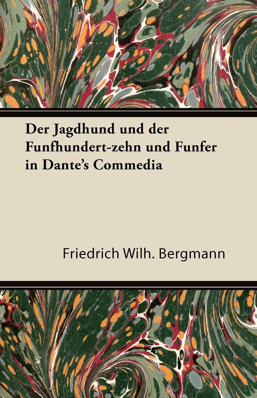Friedrich Wilh Bergmann Der Jagdhund Und Der Funfhundert-Zehn Und Funfer in Dante's Commedia reading dante s commedia as theology
