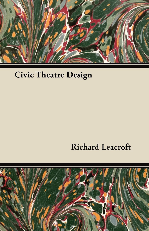 Richard Leacroft Civic Theatre Design