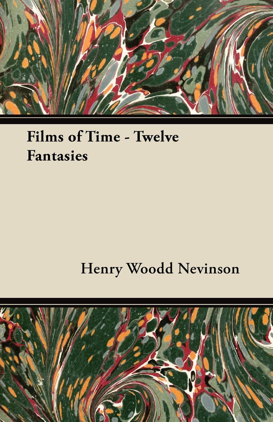 Henry Woodd Nevinson Films of Time - Twelve Fantasies symbolist films