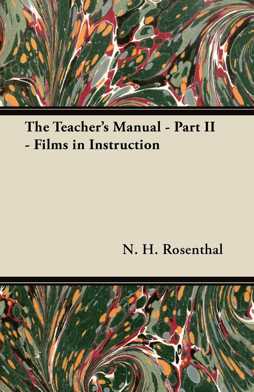 цены N. H. Rosenthal The Teacher's Manual - Part II - Films in Instruction
