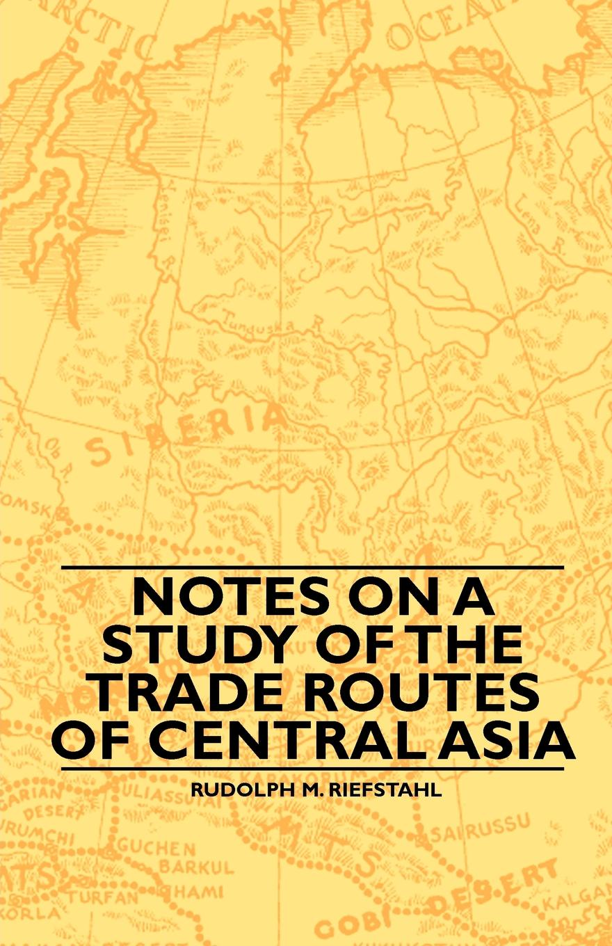 Rudolph M. Riefstahl Notes On A Study Of The Trade Routes Of Central Asia notes on the cuff