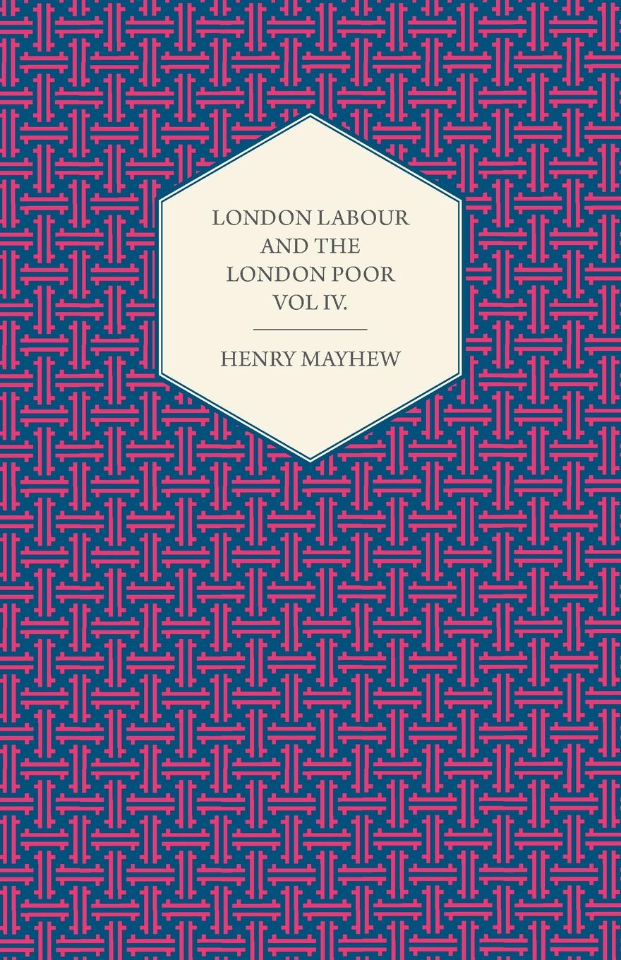 Фото - Henry Mayhew London Labour and the London Poor Volume IV. the quireboys london