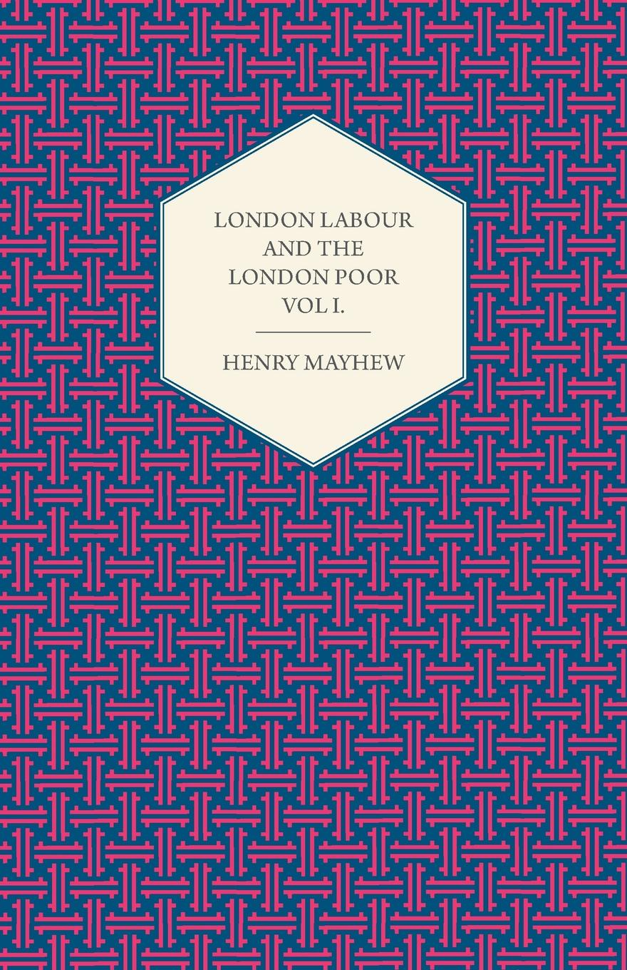 Фото - Henry Mayhew London Labour and the London Poor Volume I. the quireboys london