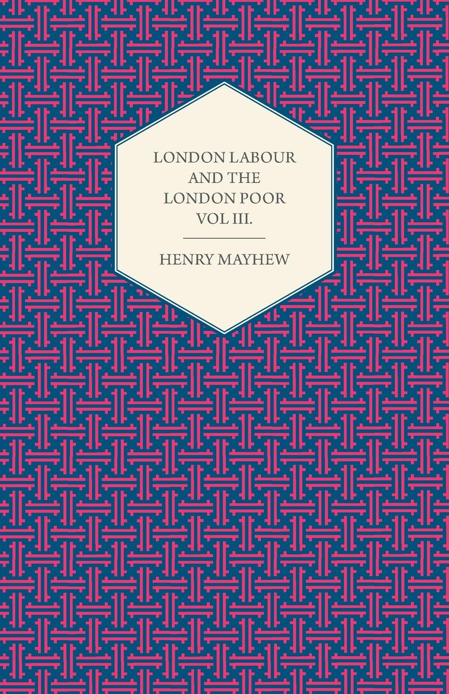 Фото - Henry Mayhew London Labour and the London Poor Volume II. the quireboys london