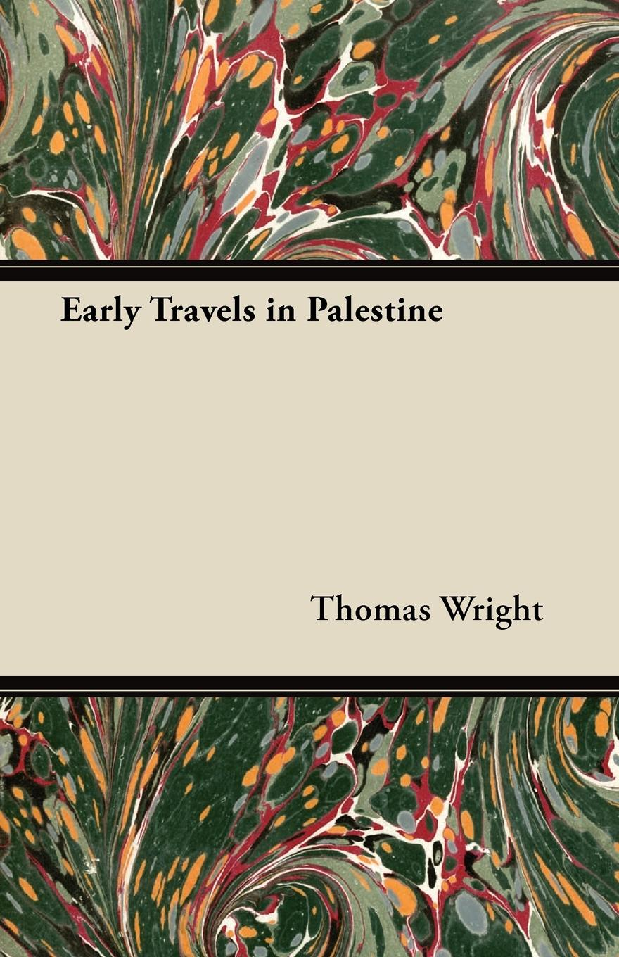 Thomas Wright Early Travels in Palestine