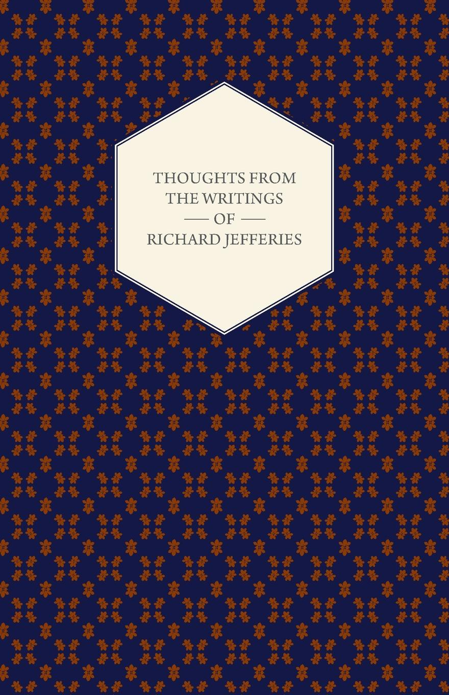 Richard Jefferies Thoughts from the Writings of Richard Jefferies dinah jefferies teekasvataja naine