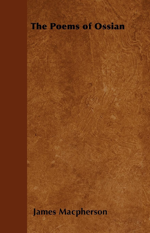 James Macpherson The Poems of Ossian james macpherson die gedichte von ossian dem sohne fingals volumes 1 3