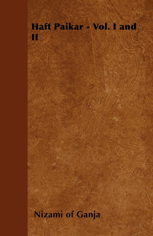 Nizami of Ganja Haft Paikar - Vol. I and II george gissing isabel clarendon vol i of ii