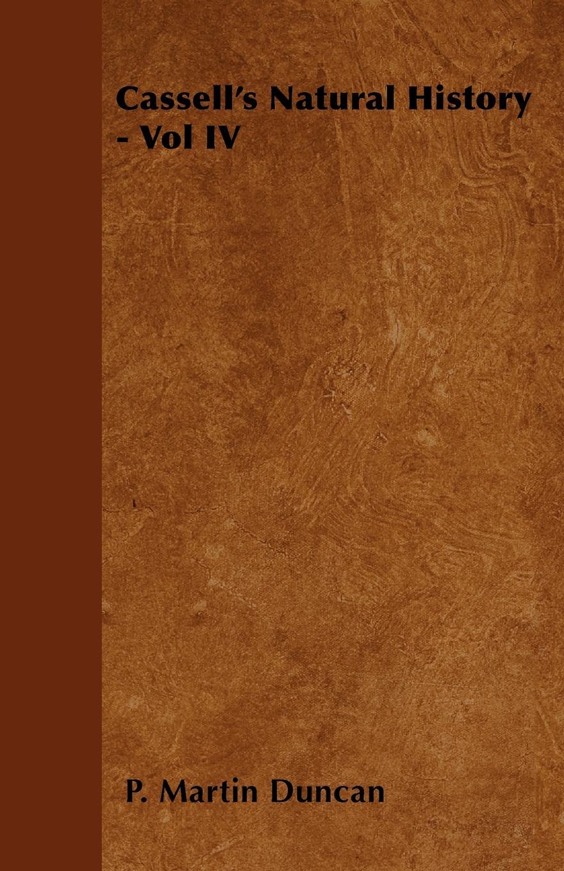 цена на P. Martin Duncan Cassell's Natural History - Vol IV