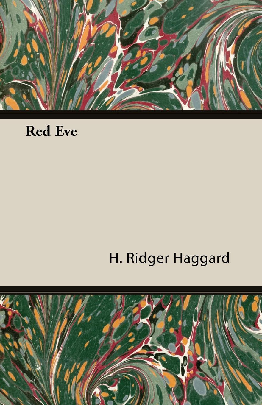 H. Ridger Haggard Red Eve red eve