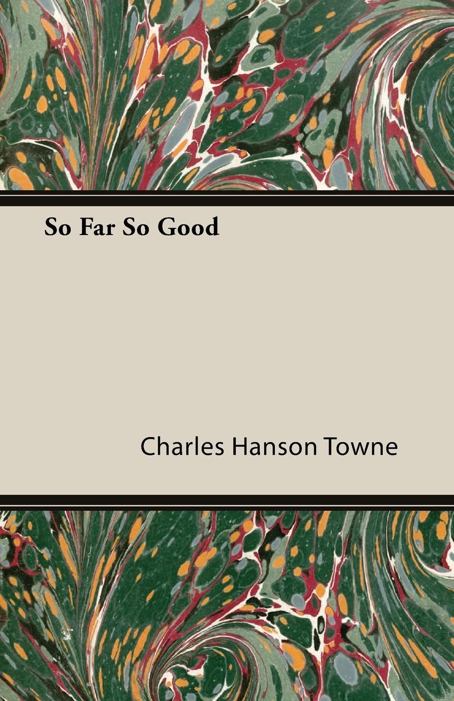 Charles Hanson Towne So Far So Good все цены
