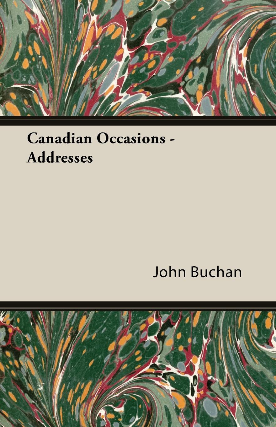 John Buchan Canadian Occasions - Addresses
