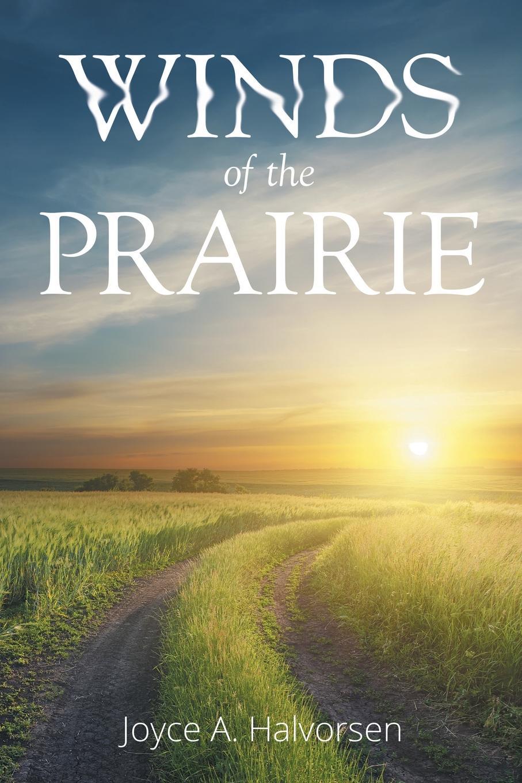 Joyce A. Halvorsen Winds of the Prairie j halvorsen kongen op 19