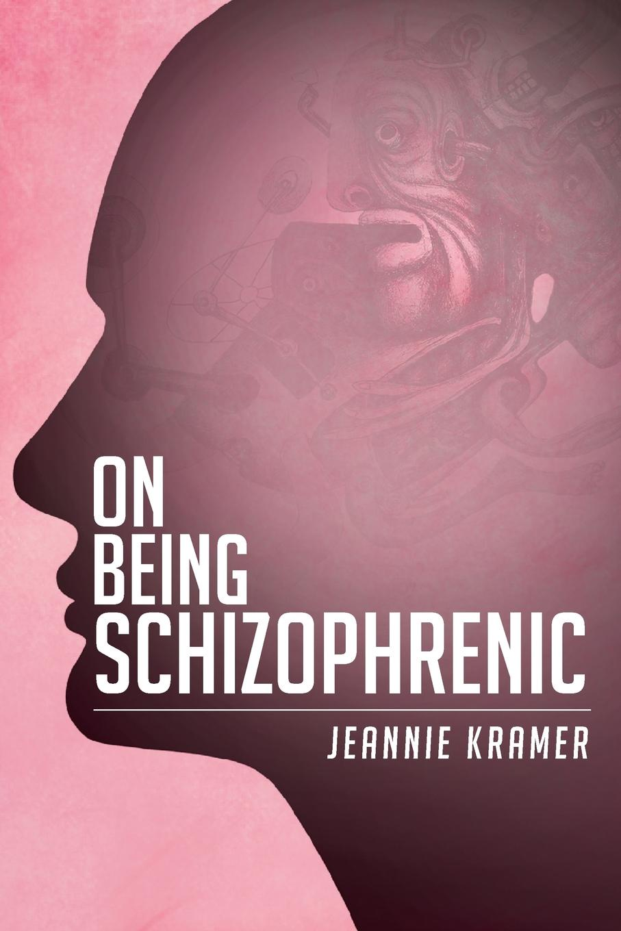 Jeannie Kramer On Being Schizophrenic