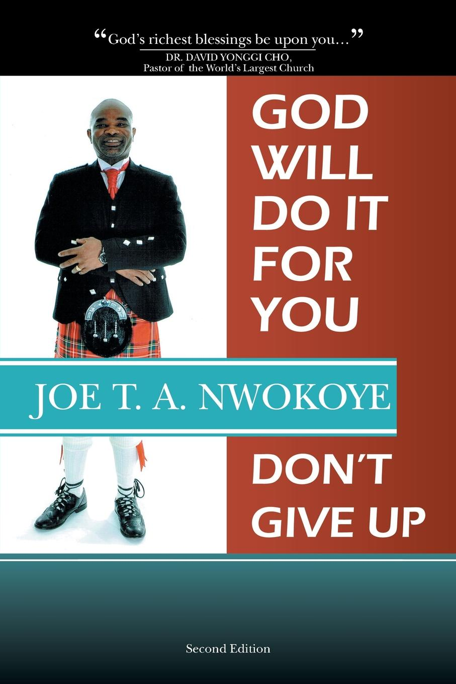Joe T. A. Nwokoye God Will Do It for You. Dont Give Up