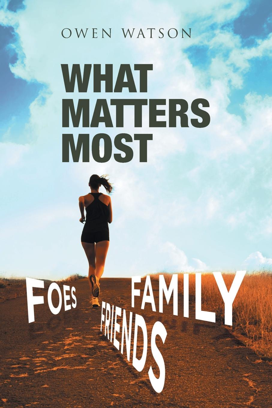 Owen Watson WHAT MATTERS MOST. FAMILY, FRIENDS, AND FOES peter felten the undergraduate experience focusing institutions on what matters most