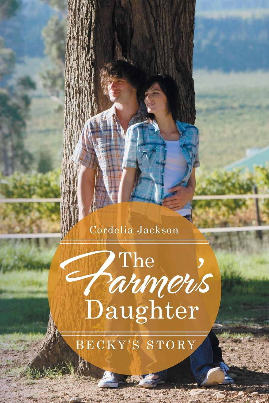 Cordelia Jackson The Farmer's Daughter. Becky's Story burger s daughter
