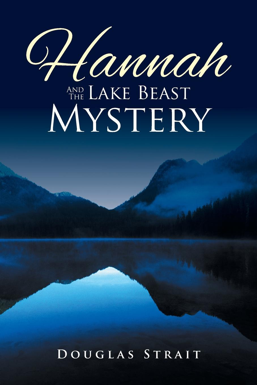 Douglas Strait Hannah And The Lake Beast Mystery hannah and the hurricane easystarts
