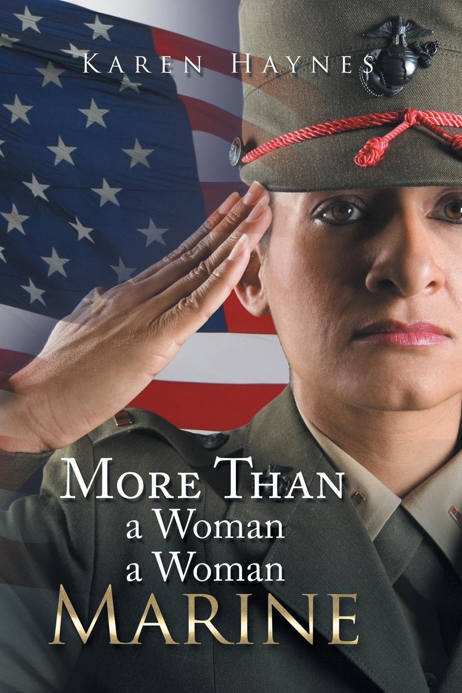 Karen Haynes More Than a Woman Marine