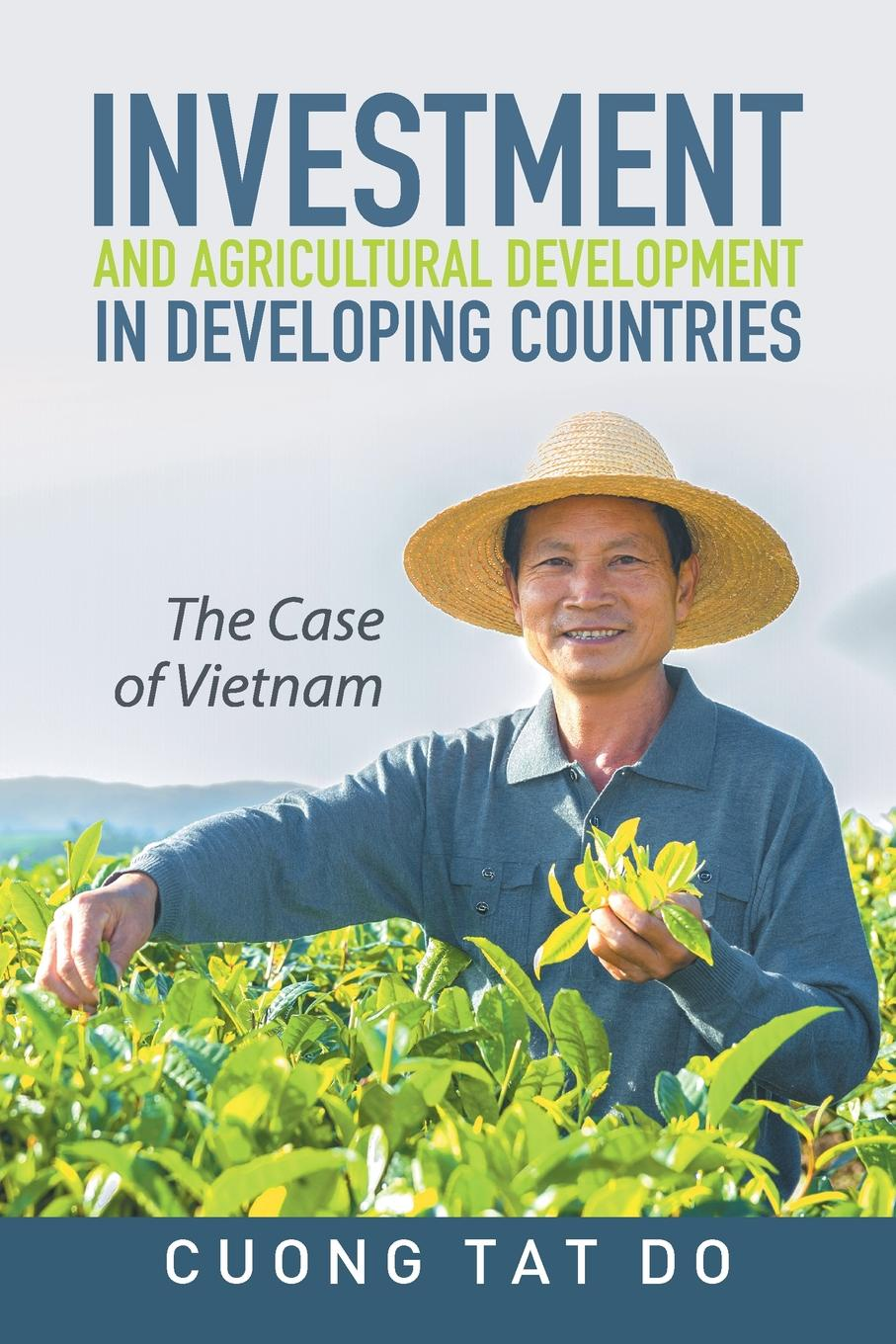 Cuong Tat Do Investment and Agricultural Development in Developing Countries. The Case of Vietnam недорго, оригинальная цена