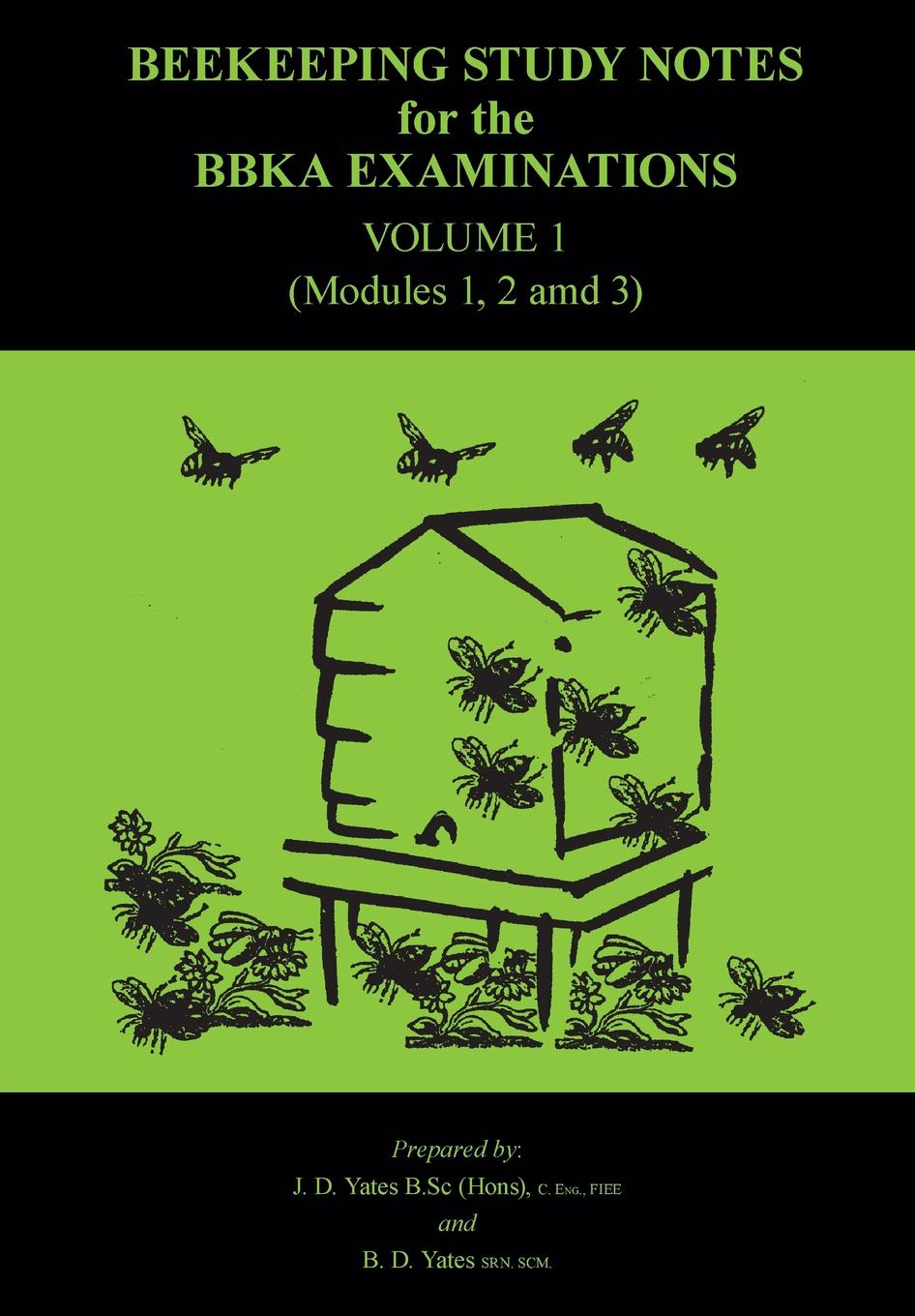 B B Yates Beekeeping Study Notes for the BBKA Examinations Volume 1 (modules 1, 2 and 3) the tkt course modules 1 2 and 3