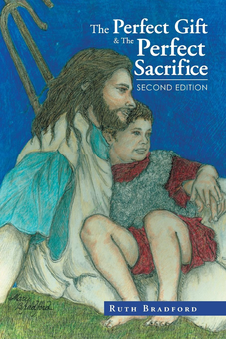 Ruth Bradford The Perfect Gift & the Perfect Sacrifice. Second Edition the perfect pony