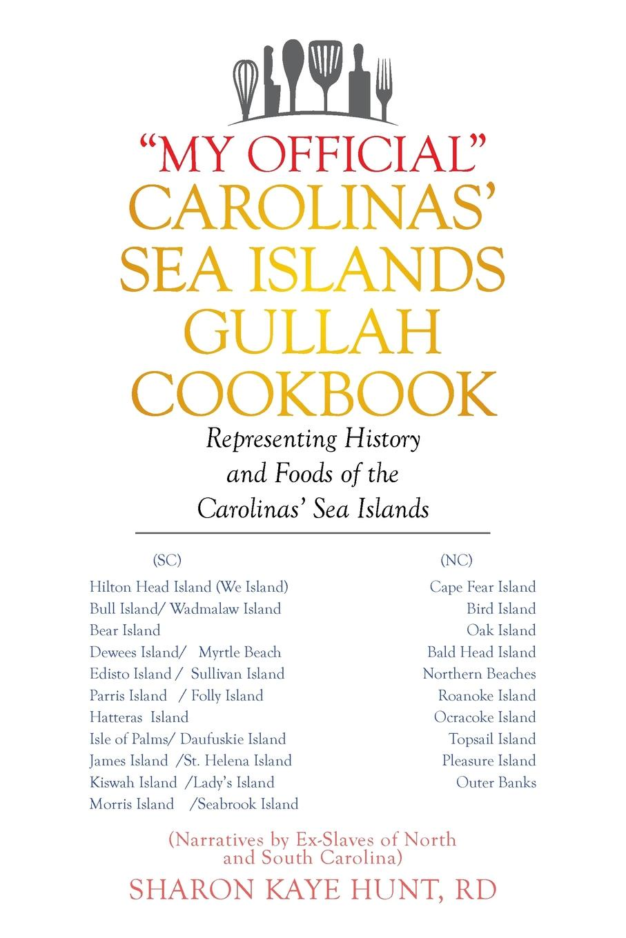 Sharon Kaye Hunt RD My Official Carolinas' Sea Islands Gullah Cookbook. Representing History and Foods of the Carolinas' Sea Islands black allison my first touch and find sea