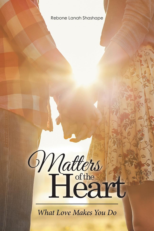 лучшая цена Rebone Lanah Shashape Matters of the Heart. What Love Makes You Do