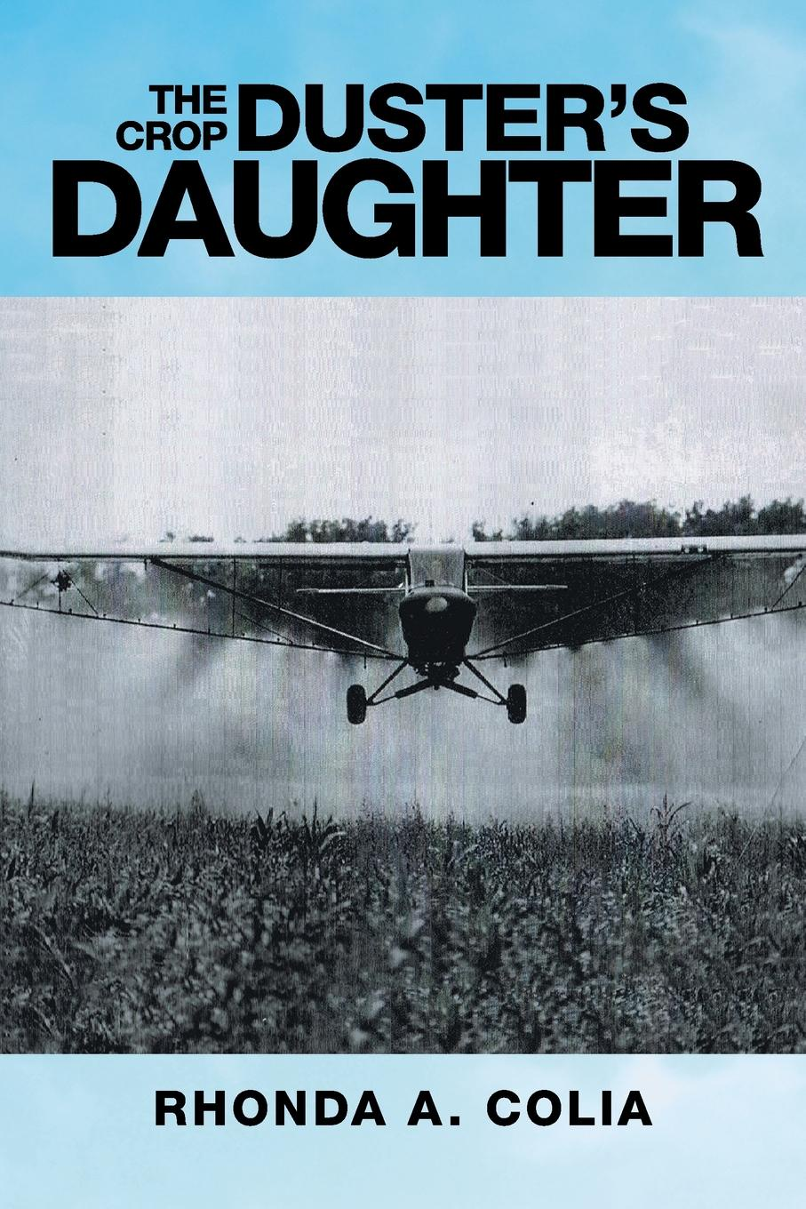 Rhonda A. Colia The Crop Duster's Daughter burger s daughter