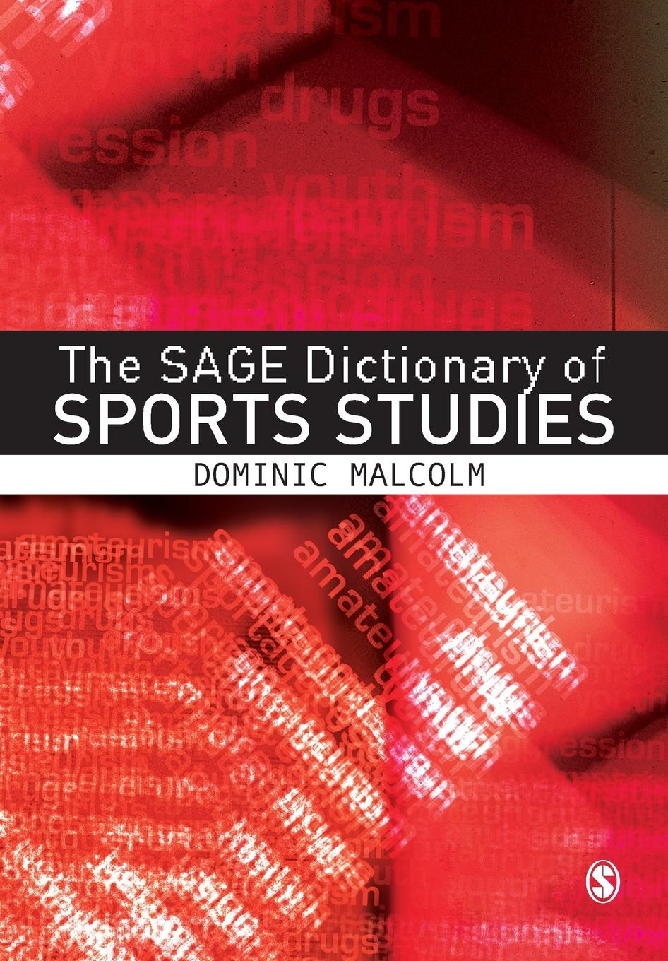 Dominic Malcolm The SAGE Dictionary of Sports Studies цена