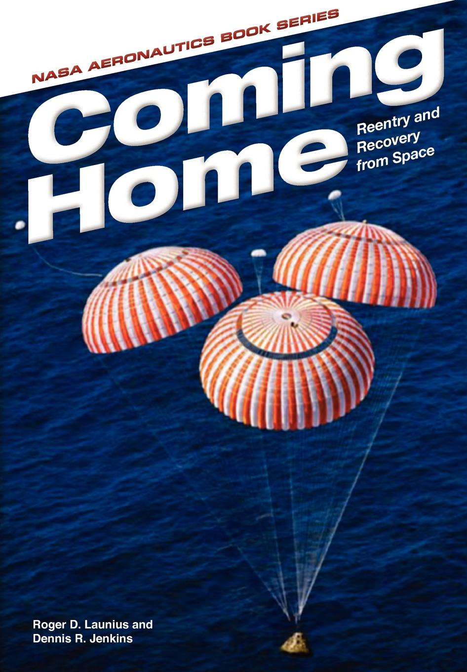 Roger D. Launius, Dennis R. Jenkins, NASA History Office Coming Home. Reentry and Recovery From Space office space