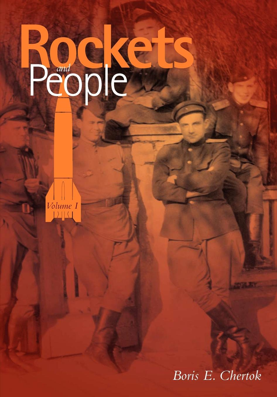 Boris Chertok, NASA History Office Rockets and People Volume I (NASA Series. SP-2005-4110)
